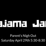 Pajama Jam – Parent's Night Out